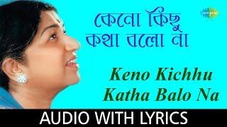 Keno Kichhu Katha Balo Na with lyrics | Lata Mangeshkar | Salil Chowdhury