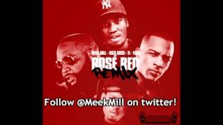 Meek Mill Ft. T.I., Rick Ross & Vado - Rose Red (Remix)