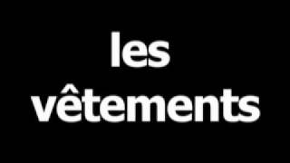 French word for clothing is lesvêtements