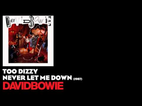 Too Dizzy - Never Let Me Down [1987] - David Bowie