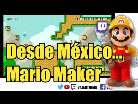 Desde México... Mario Maker - Directo Twitch