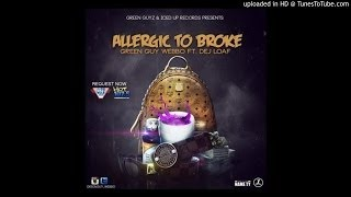 Green Guy Webbo - Allergic To Broke (Feat. DeJ Loaf)