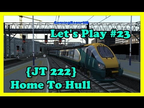 Train Simulator 2016 - Let's Play #23 - Class 222 Pioneer - {JT} Home To Hull [1080p 60FPS]