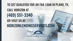 Why an FHA Home Loan in Plano, TX might be your best option