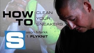 How to Clean Your Sneakers with Jason Markk: Flyknit