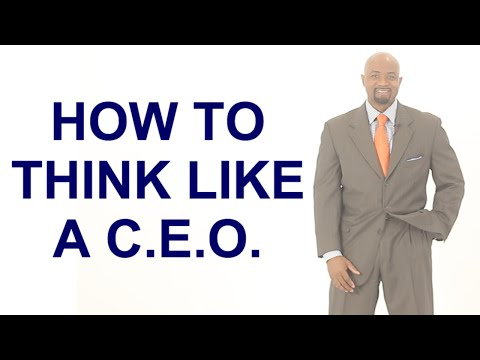 How To Think Like A CEO