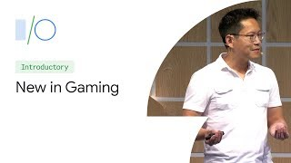 What's New in Gaming at Google (Google I/O'19)