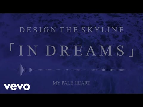 Design The Skyline - 「In Dreams」(Official Stream Video)