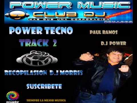 POWER TECNO TRACK  2  DJ POWER  RECOPILASION DJ  MORRIS