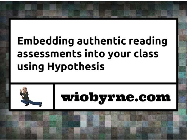 Embedding authentic reading assessments into your class using Hypothesis