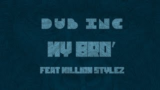 "DUB INC - My Bro' (Lyrics Vidéo Official) - Album ""Millions"""