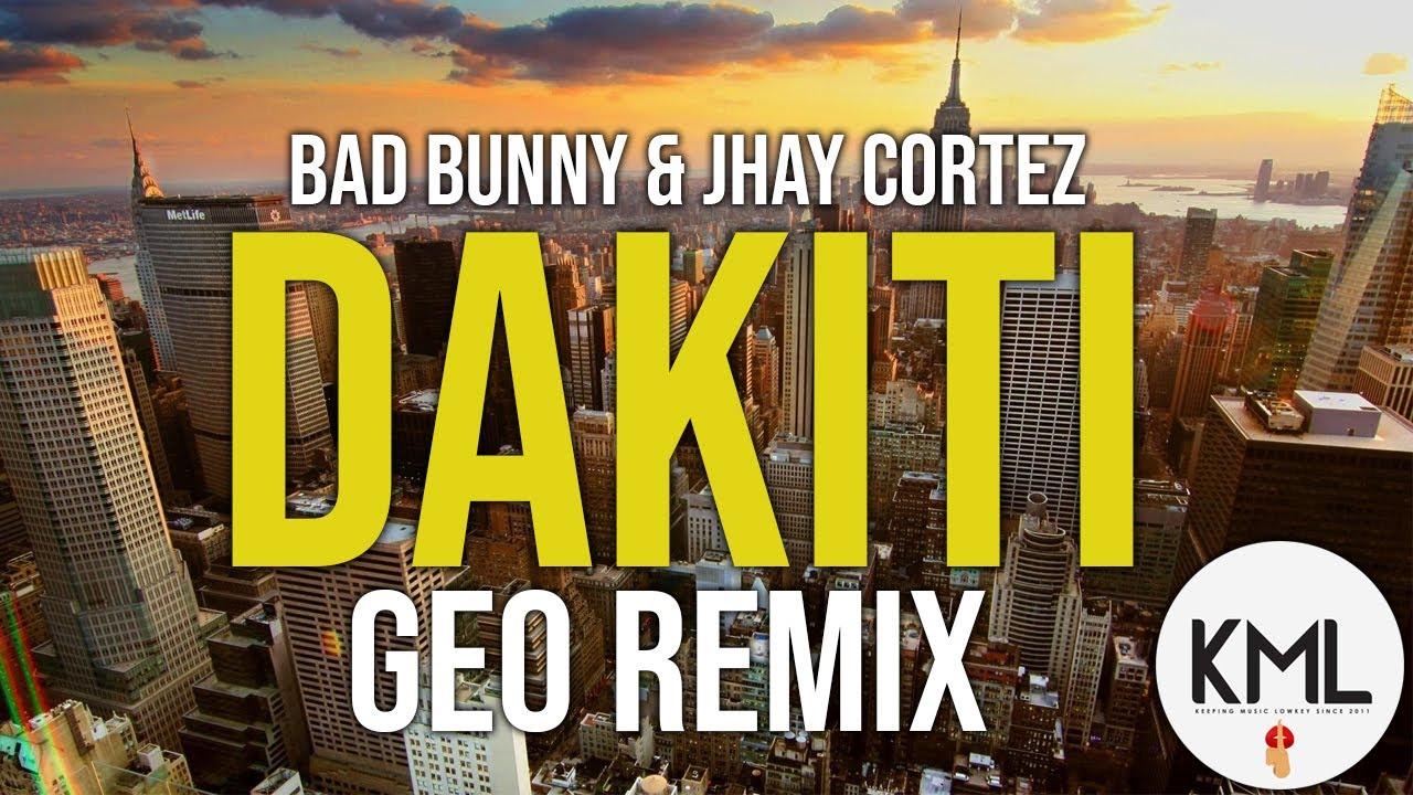 BAD BUNNY & JHAY CORTEZ - DAKITI (GEO REMIX)