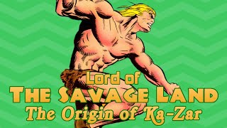 Video Lord of The Savage Land: The Origin of Ka-Zar download MP3, 3GP, MP4, WEBM, AVI, FLV Juli 2018