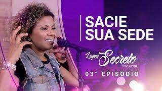 Baixar SACIE  SUA SEDE | SANTO ESPÍRITO (BETHEL) | LUGAR SECRETO  | NÍVEA SOARES