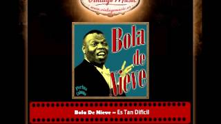 Bola De Nieve – Es Tan Difícil (Perlas Cubanas)