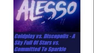 Coldplay vs  Discopolis A Sky Full Of Stars vs  Committed To Sparkle Motion Alesso Mashup www myfree
