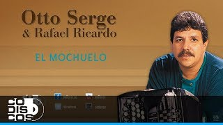 El Mochuelo, Otto Serge & Rafael Ricardo - Audio