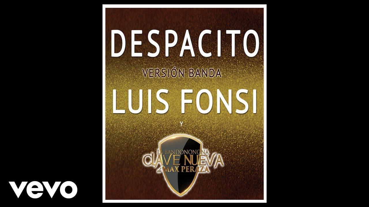Luis Fonsi, La Bandononona Clave Nueva De Max Peraza - Despacito (Versión Banda/Audio)