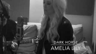 Amelia Lily - Dark Horse [Katy Perry Cover] (Acoustic Video)