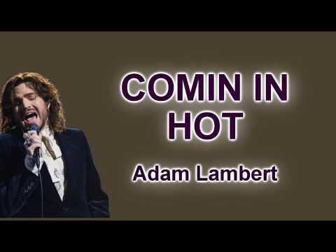 Adam Lambert - COMIN IN HOT (Lyrics)