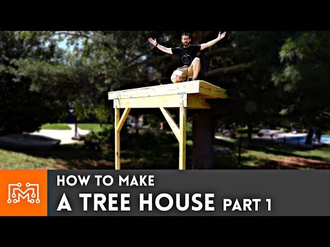 How To Make A Treehouse Part 1