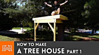 how-to-make-a-treehouse-part-1