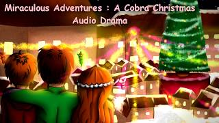 Miraculous Adventures of Bunnie and Dragonknight: Christmas Special- A Cobra Christmas Audio Drama