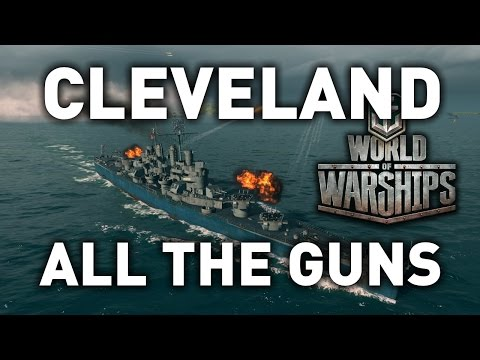 World of Warships || Cleveland - ALL THE GUNS