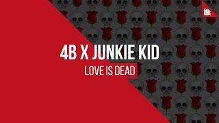 4b x junkie kid   love is dead