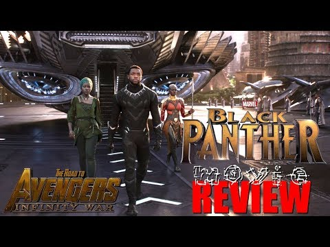Black Panther Movie Review (The Road to Infinity War Part 14)