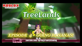 SFG - Roblox - Treelands - Episode 4 - Going Bananas!