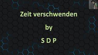 SDP - Zeit verschwenden - Lyrics