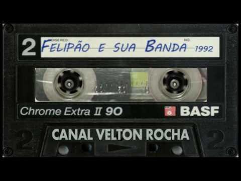 Felipão e Sua Banda Ao Vivo 1992 Link na descrição
