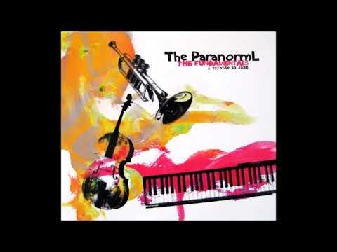 The ParanormL - The Fundamentals A Tribute to Jazz Full Album