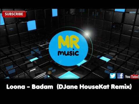 Loona - Badam (DJane HouseKat Remix)