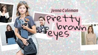 Jenna Coleman Tribute | Pretty Brown Eyes