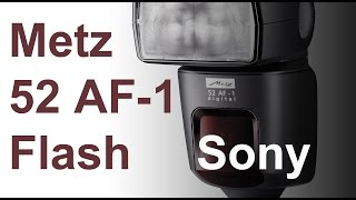 Metz 52 AF-1 Flash for Sony Multi Interface Hot Shoe, a6000, a7 Review