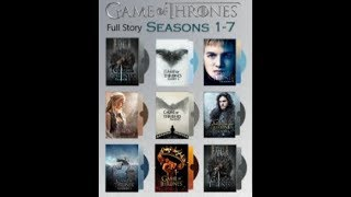 Game of Thrones Season 1 to season 7 full story