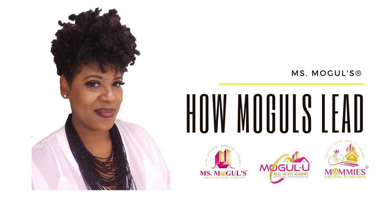 Ms. Mogul's® How MOGULS Lead.