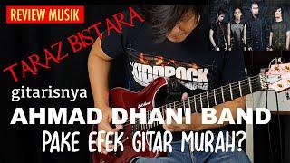 TARAZ BISTARA GITARIS AHMAD DHANI/TRIAD BAND PAKE EFEK MURAH? | REVIEW MUSIK DIDIRAE