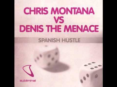 Denis The Menace & Chris Montana - Spanish Hustle (Denis The Menace Club Mix)