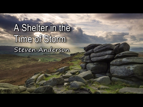 A Shelter in the Time of Storm - Steven Anderson [with lyrics]