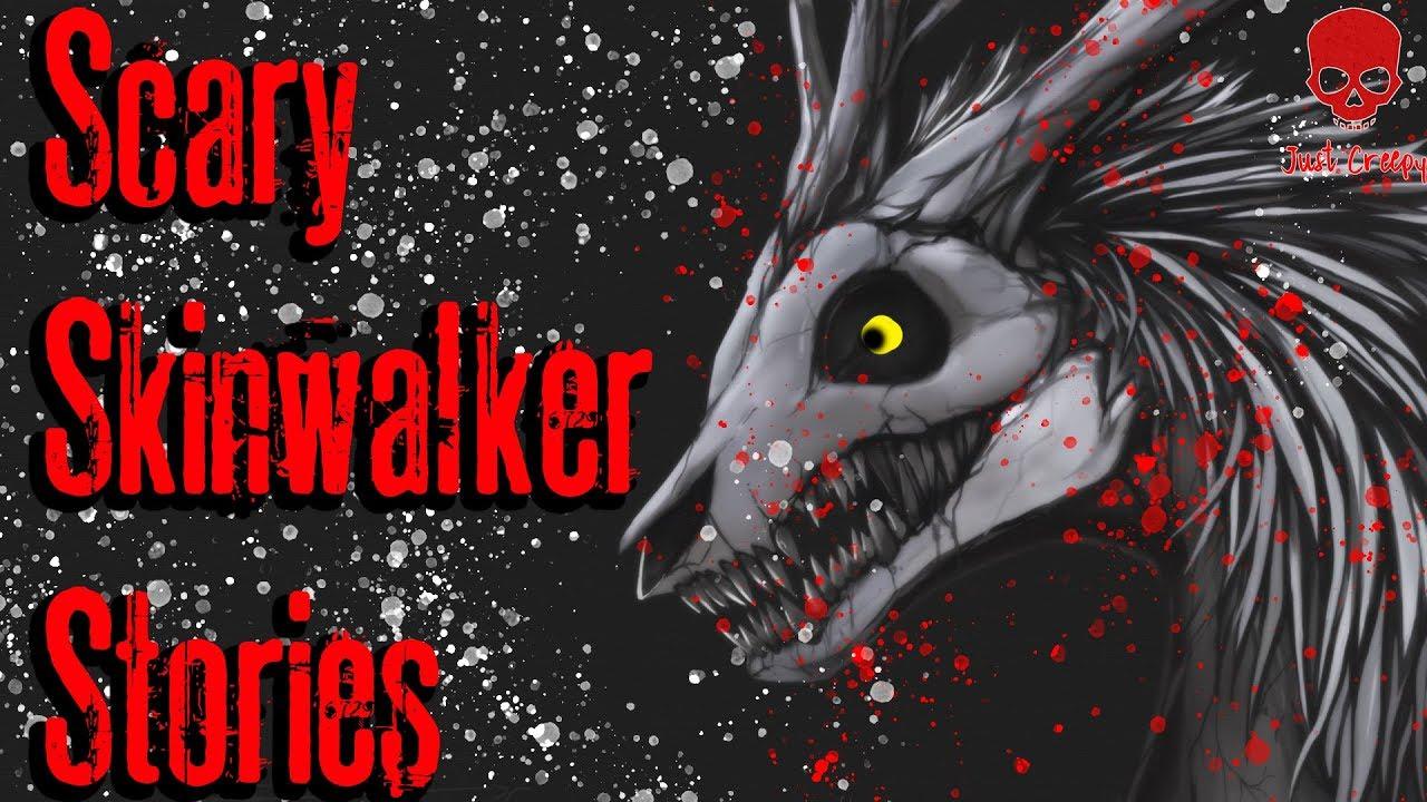 3 SCARY SKINWALKER STORIES