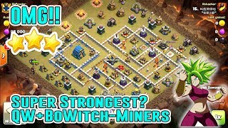 OMG!! Super Strongest Ground Attack-QW BOWITCH-QW MINERS Attack TH12 3-Star ( Clash of Clans )