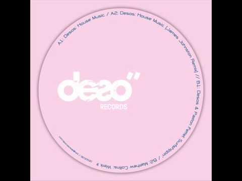 Desos - House Music (James Johnston Remix) (Deso Records)