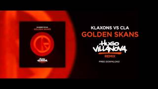 Klaxons Vs. Clã - Golden Skans (Hugo Villanova Remix)