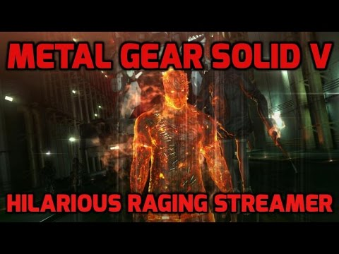 Hilarious raging streamer!  I Metal Gear Solid V : The Phantom Pain