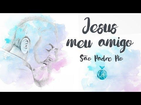JESUS MEU AMIGO   SÃO PADRE PIO