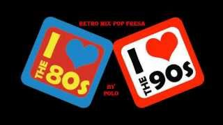 RETRO MEGAMIX POP-FRESA 80 Y 90 EN ESPAÑOL BY POLO