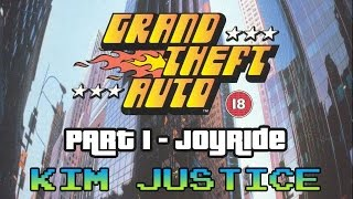 Grand Theft Auto Review:  Part 1 - Joyride:  GTA Classic, GTA 2, Chinatown Wars - Kim Justice